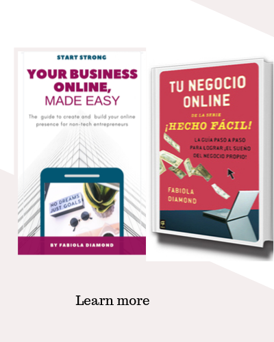 "BOOKS - ""My passion for the online marketing industry and my desire to celebrate the entrepreneurial spirit of the Hispanic community inspired me to write my first book Tu Negocio Online. Hecho Fácil. Published by CA Press - Penguin-Randon House.  Available in Amazon.com , Barnes and Noble.com  , this website and other re sellers online. The English  guide Your Business Online. Made Easy  is presented in understandable terms with real world examples and the exact information readers need to build their online business from the ground up. It will be especially useful for those who have the ideas but not the experience to launch their products online,"" said Fabiola Diamond.Your Business Online. Made Easy is an eBook.  If you would like to receive it  free, sign up to our blog to receive the content  on weekly emails."