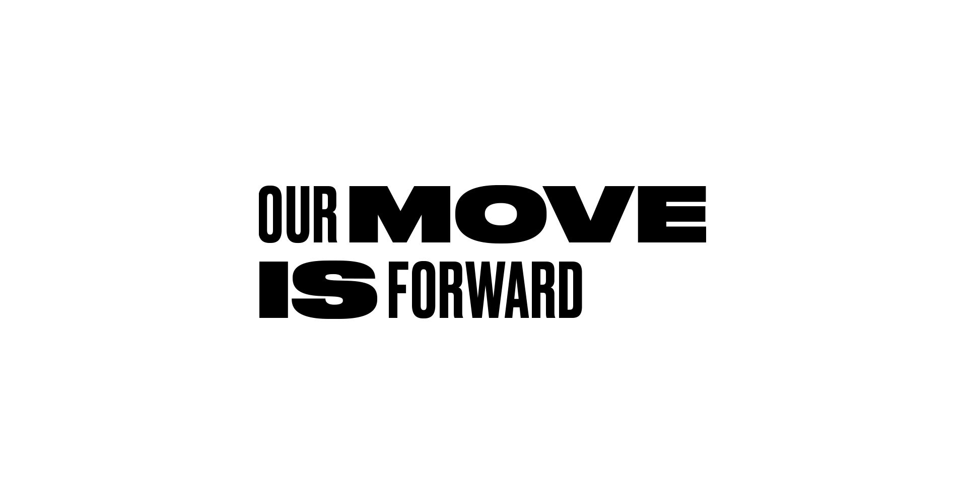 OurMoveIsForward-BW-Safe-2.png