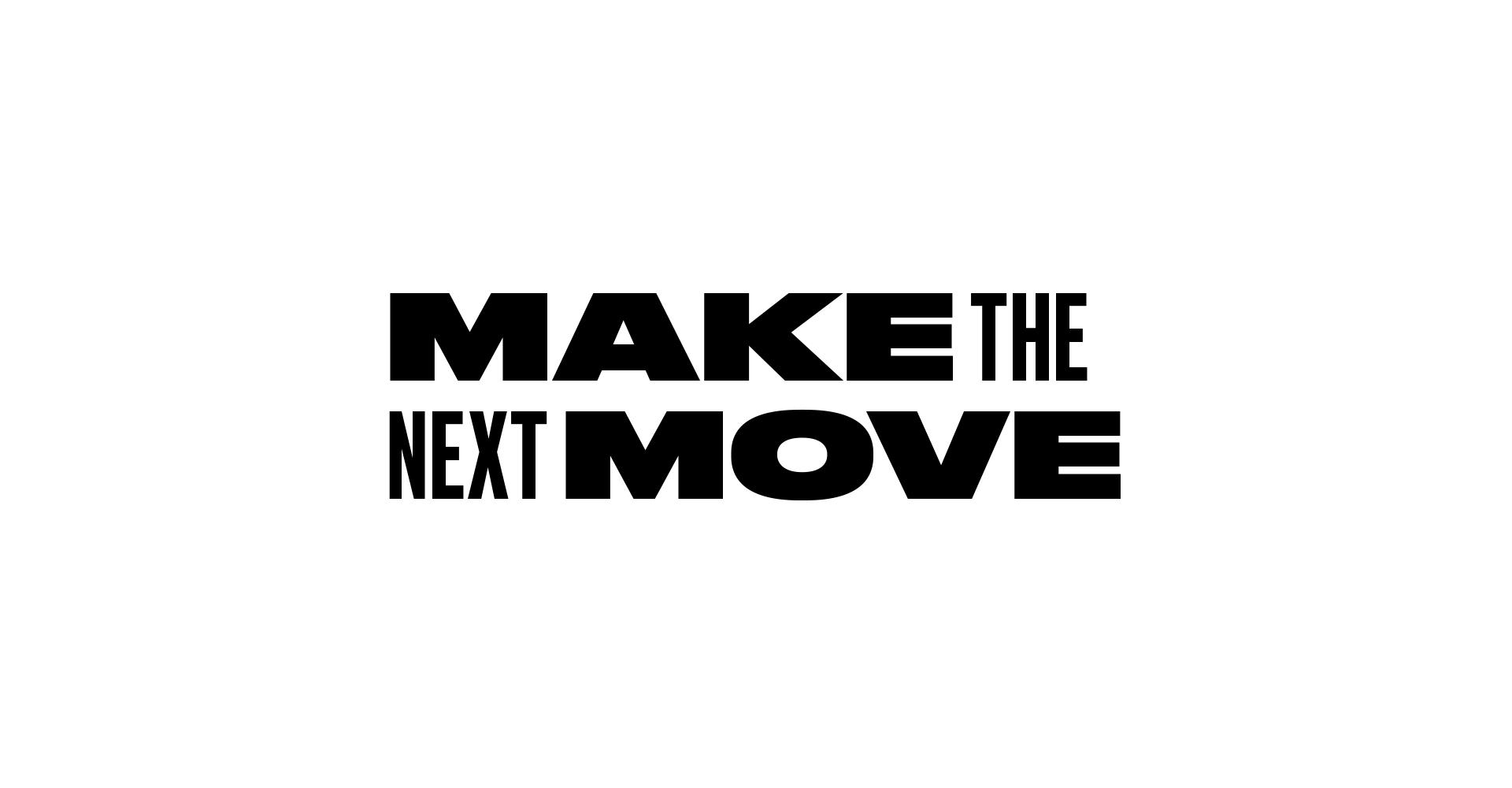 MakeTheNextMove-BW-1.png