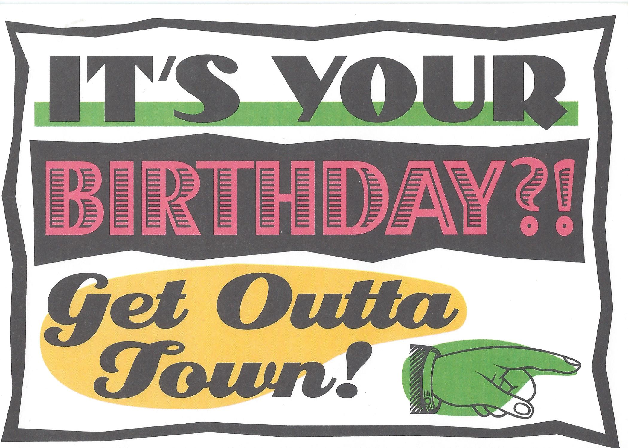 It's your birthday?! Get Outta Town!