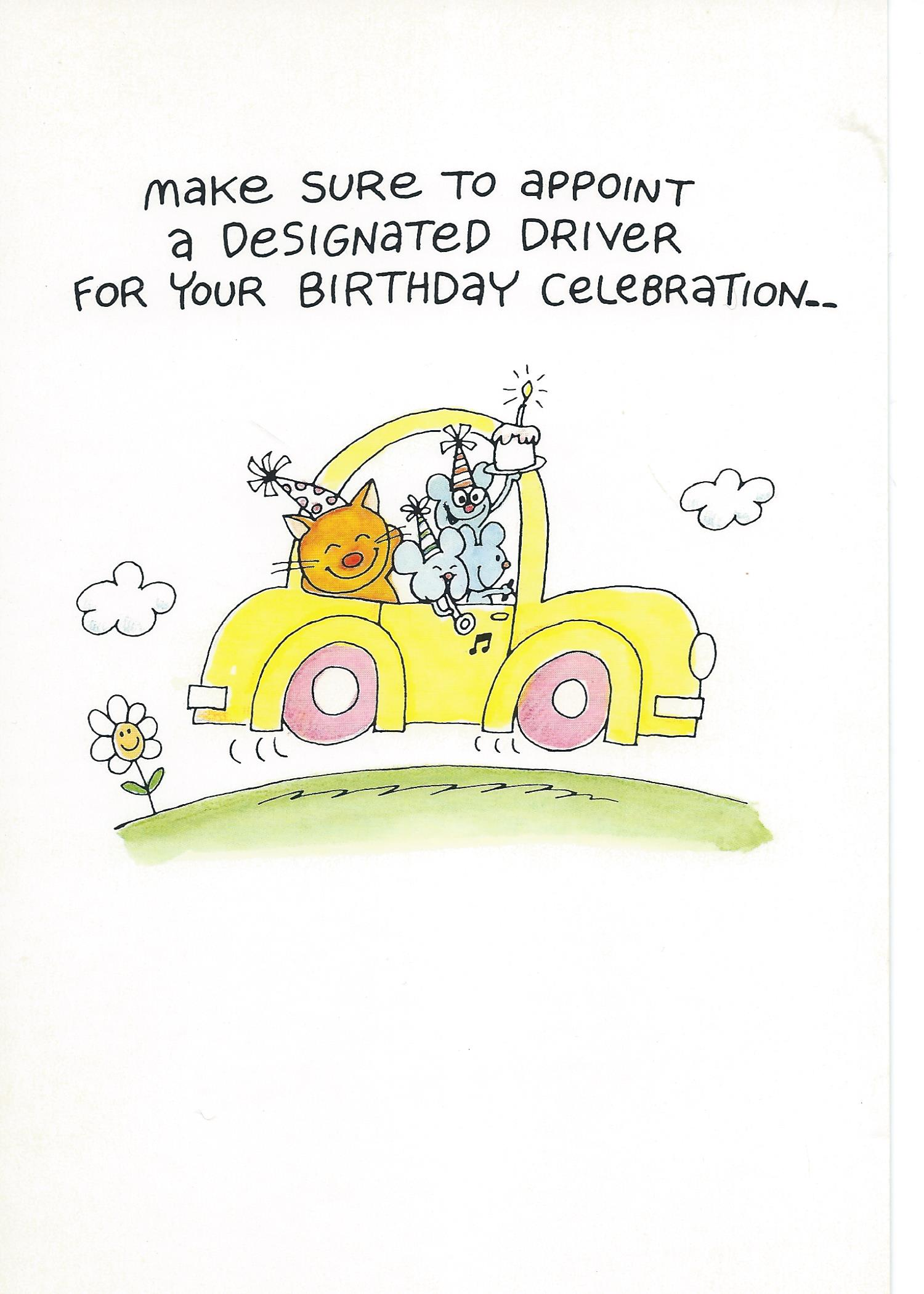 Make sure to appoint a designated driver for your birthday celebration...
