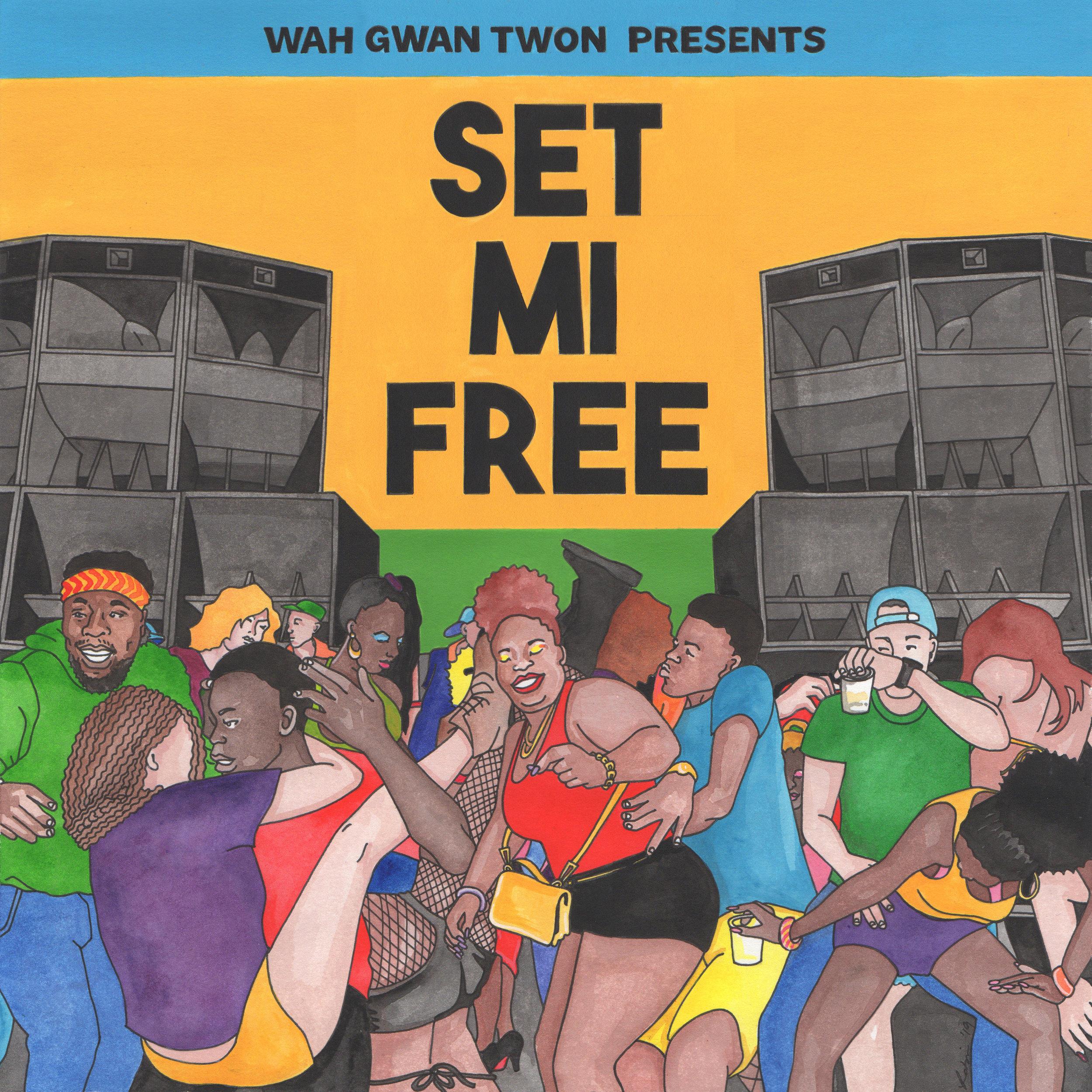 Wah Gwan Twon - Set Mi Free (mixtape)