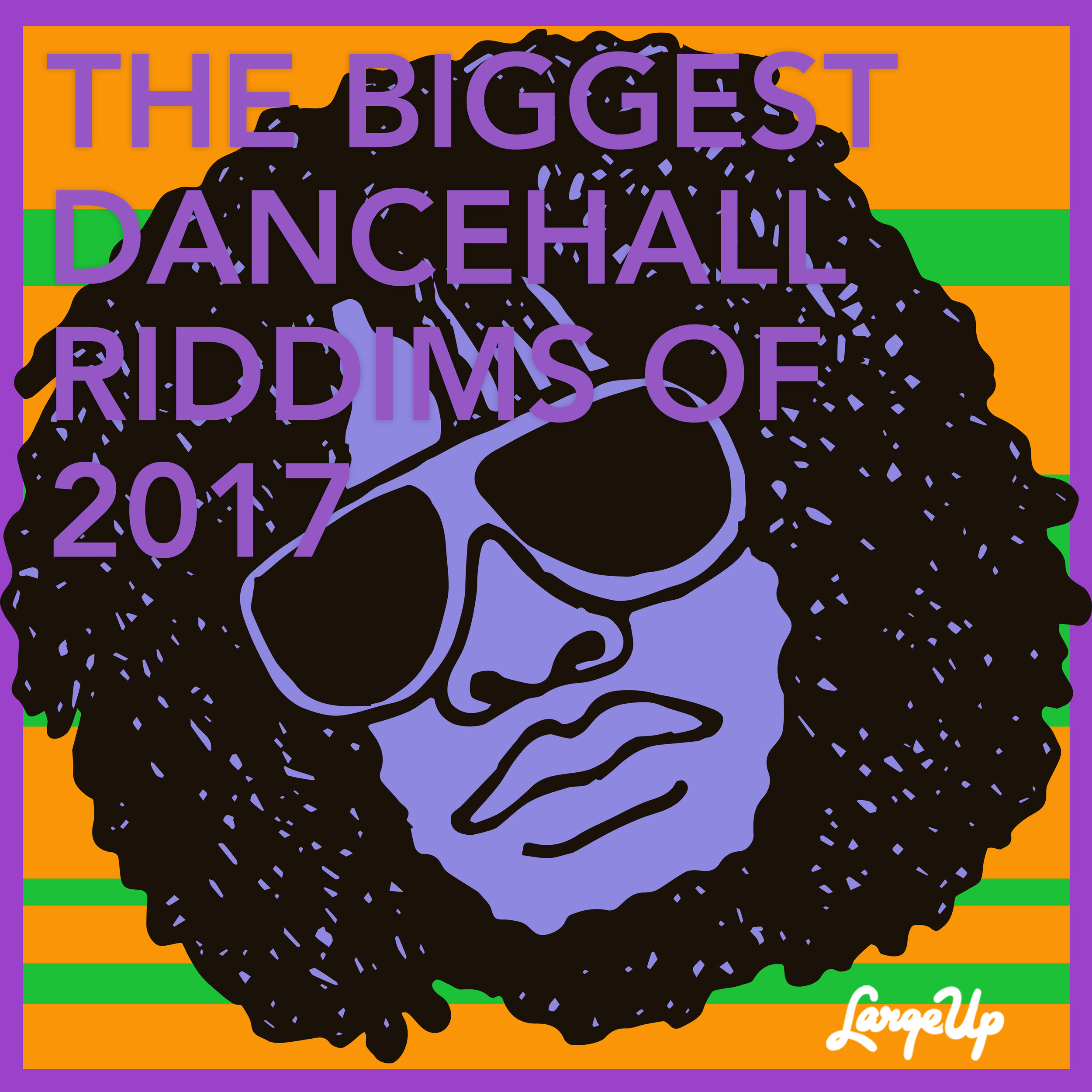 LargeUp.com - The Best Dancehall Riddims of 2017