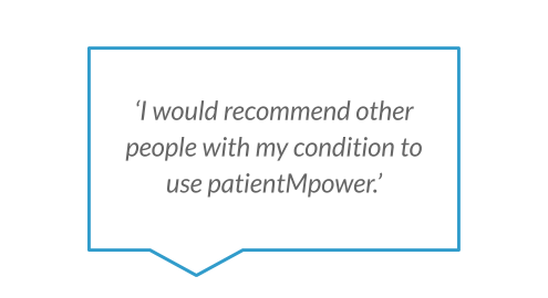 'I would recommend other people with my condition to use patientMpower.'.png