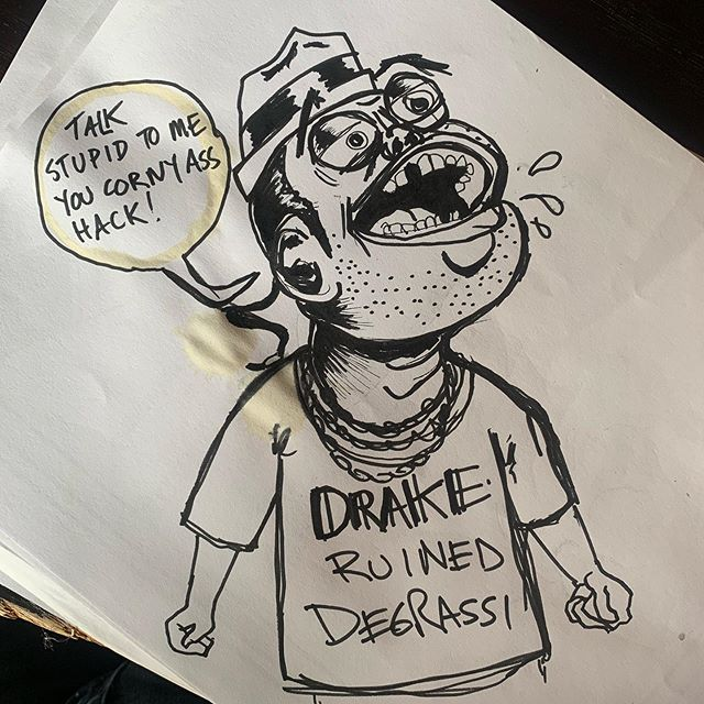I will almost certainly delete this soon. My new website will launch next week! Stay tuned for print sales and other shit. Tell ya friends.  #drakesucks #degrassi #drake #corny #illustration #drawing #art #cartoon #sketch #wheredrawingsgotodie #brunchdoodles