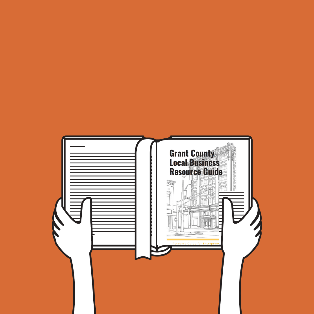 Grant County Local Business Resource Guide - an ebook containing a list of organizations, direct contact information, and discounts for local resources that will provide assistance to entrepreneurs and existing businesses in Grant County.