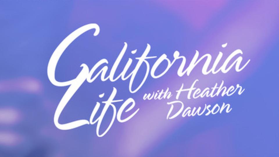 California Life with Heather Dawson.jpg