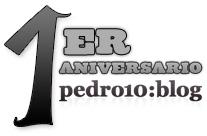 Pedro10 Blog cumple su primer añito