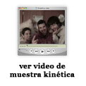 Video promocional de los kinéticos