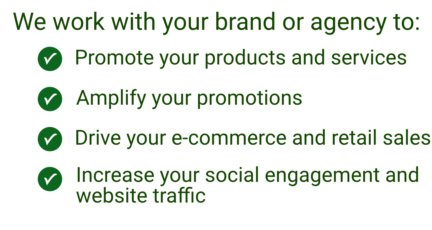 We work with your brand or agency