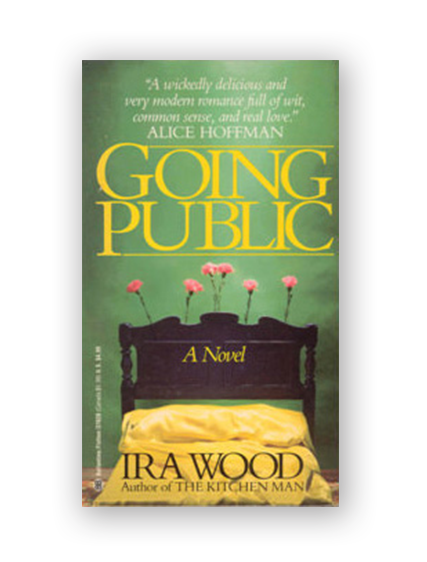Going Public - A Novel by Ira Wood