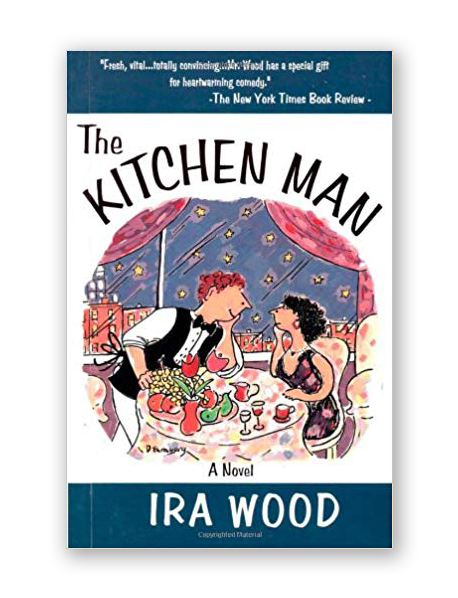 Kitchen Man: A Novel by Ira Wood