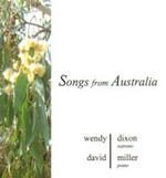 Songs from Australia  / Wendy Dixon, soprano, David Miller, piano. CD Wirripang AUD 25.00