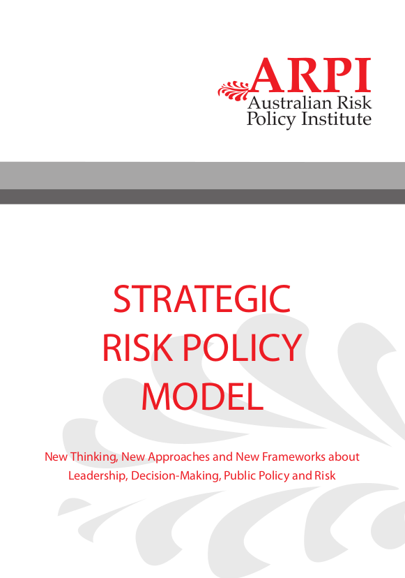 - Strategic Risk Policy is a new way of thinking about Risk in the context of Leadership, Decision-Making and Policy Formulation. Risk today is viewed as a positive concept which deals with the Future – Impacts and Implications of Decisions and Implementation Analysis of Policy. Strategic Risk Policy is separate from the process of risk management and operates at a higher and earlier organisational level. It operates before risks are identified.Click the image on the left to open ARPI's Strategic Risk Policy Model