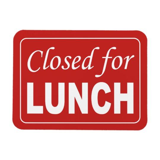closed_for_lunch_sign_magnet-r183ffecd137246e5995ff9180fd6ef78_adgua_8byvr_540.jpg
