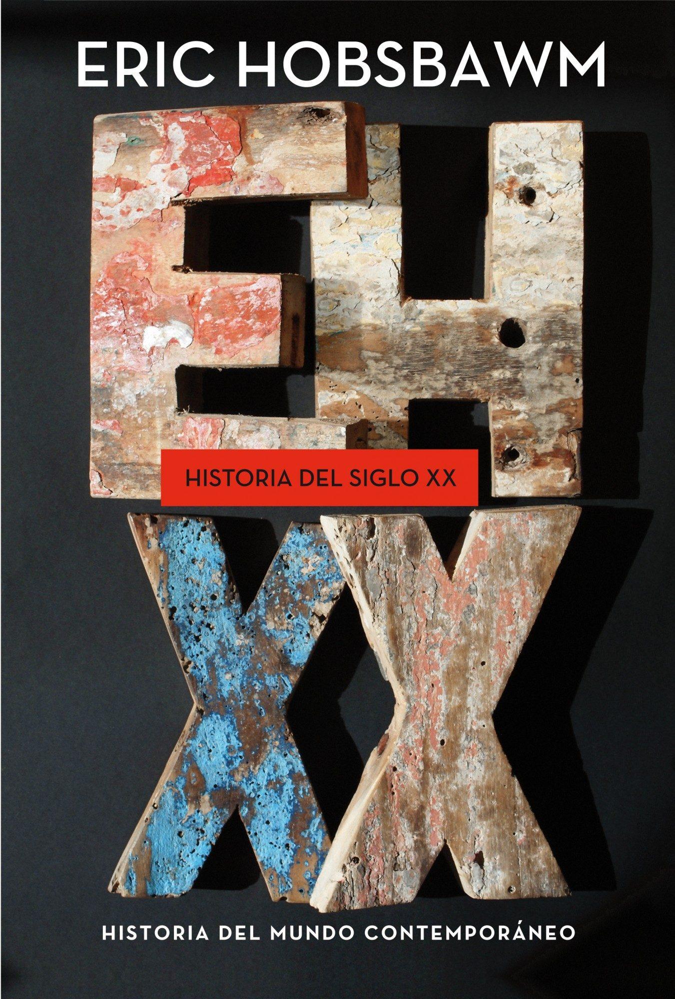 Hobsbawm, Eric J.,  Historia del siglo XX. Historia del mundo contemporáneo,  Editorial Crítica, 2014