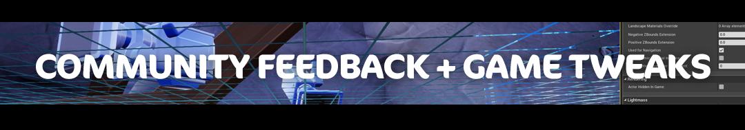 community feedback and game tweaks.png
