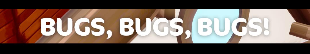 bugs, bugs, bugs.png