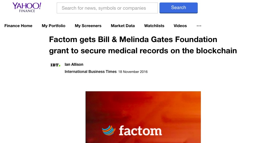 Yahoo! Finance - Factom gets Bill & Melinda Gates Foundation grant to secure medical records on the blockchain