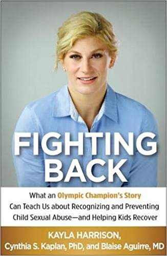 Two-time Olympic gold medalist Kayla Harrison has always been a fighter--yet as a young teen, no one knew she was also a victim.