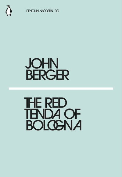 The Red Tenda of Bologna - A dream-like meditation on memory, food, paintings, a fond uncle and the improbable beauty of Bologna, from the visionary thinker and art critic.Book locations coming soon