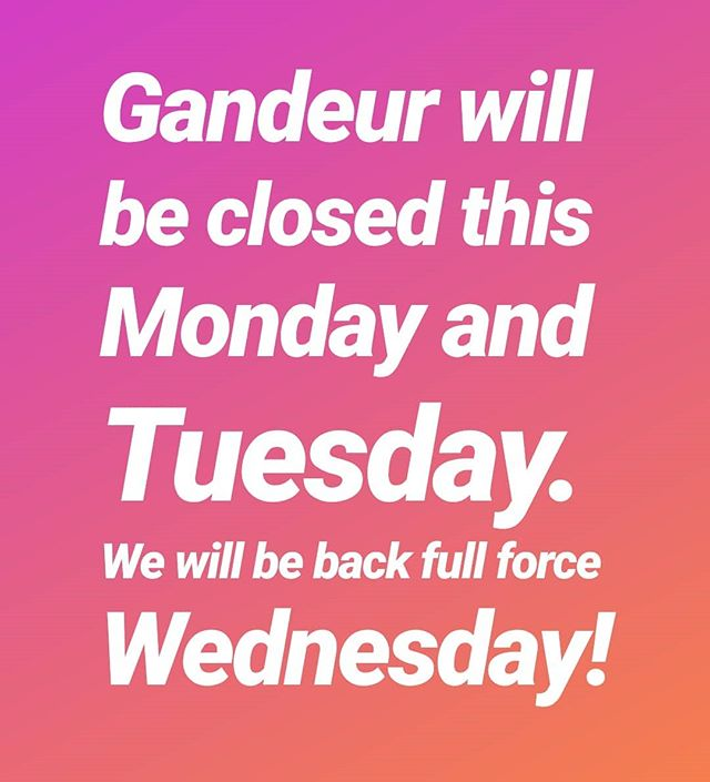 Hello there Grandeur patrons!  Thank you for all of the support during our first grand opening week! We are so glad to finally be up and running.  This Monday and Tuesday we will be closed to prep our staff for the coming week and we will be back full force this Wednesday. We are so grateful for the support we have received so far will see you guy this Wednesday!  Best,  Grandeur