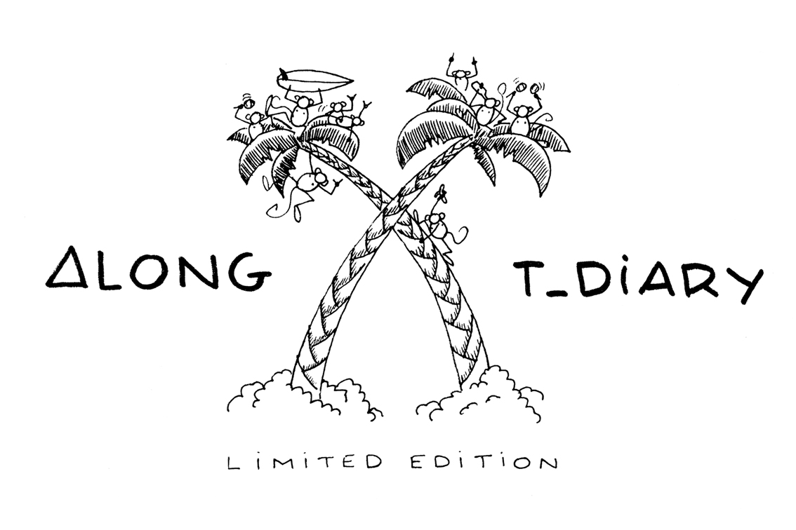 ALONG X T_DIARY   A collaboration with artist T_diary