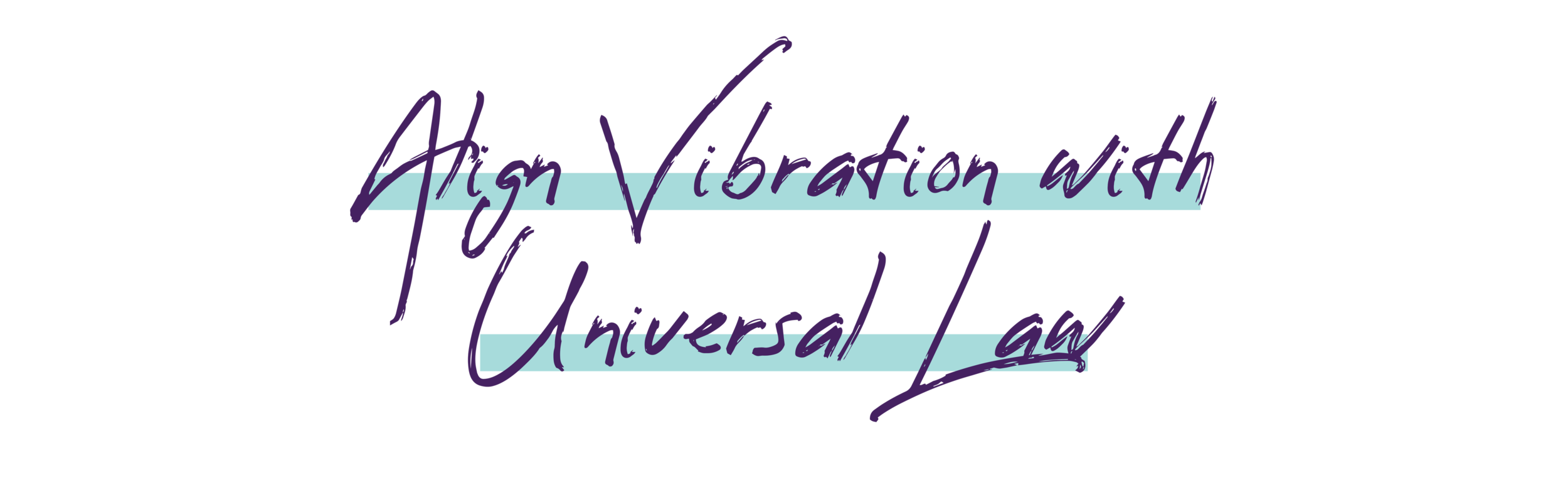 Align VIBRATION with Universal Law.png