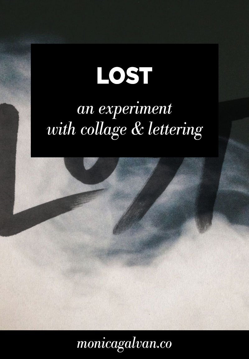 Lost— An Experiment with Collage and Lettering