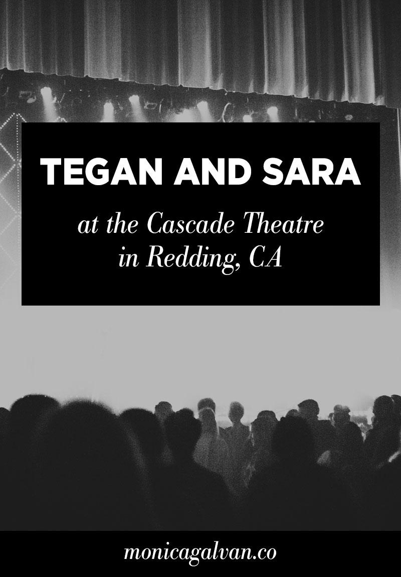 Tegan and Sara at the Cascade Theatre in Redding, California