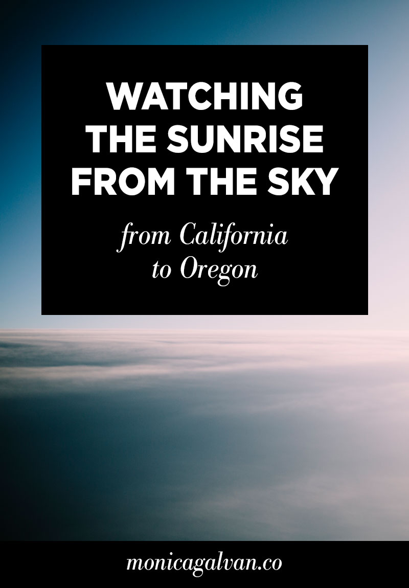 Watching the Sunrise from the Sky: From California to Oregon