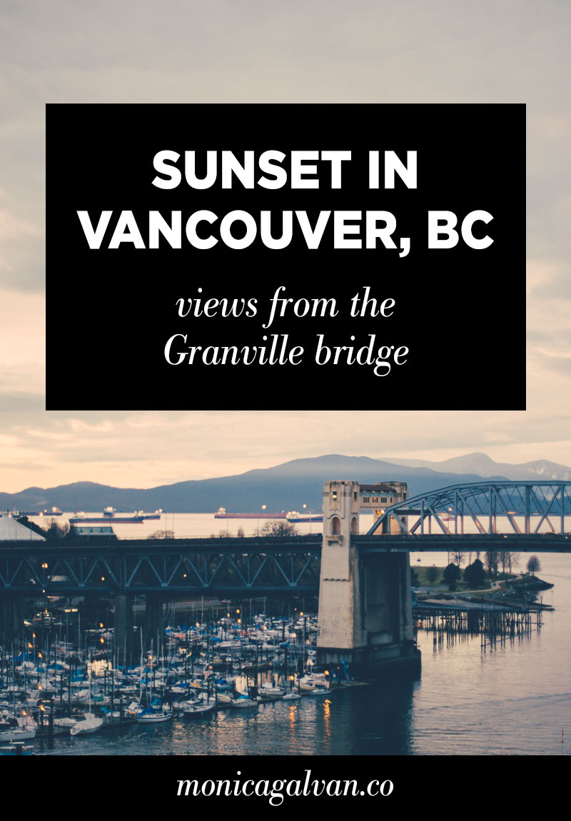 Sunset in Vancouver, BC: Views from the Granville Bridge