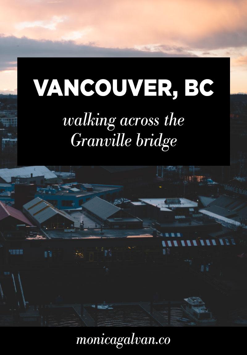 Vancouver, BC: Walking Across the Granville Bridge