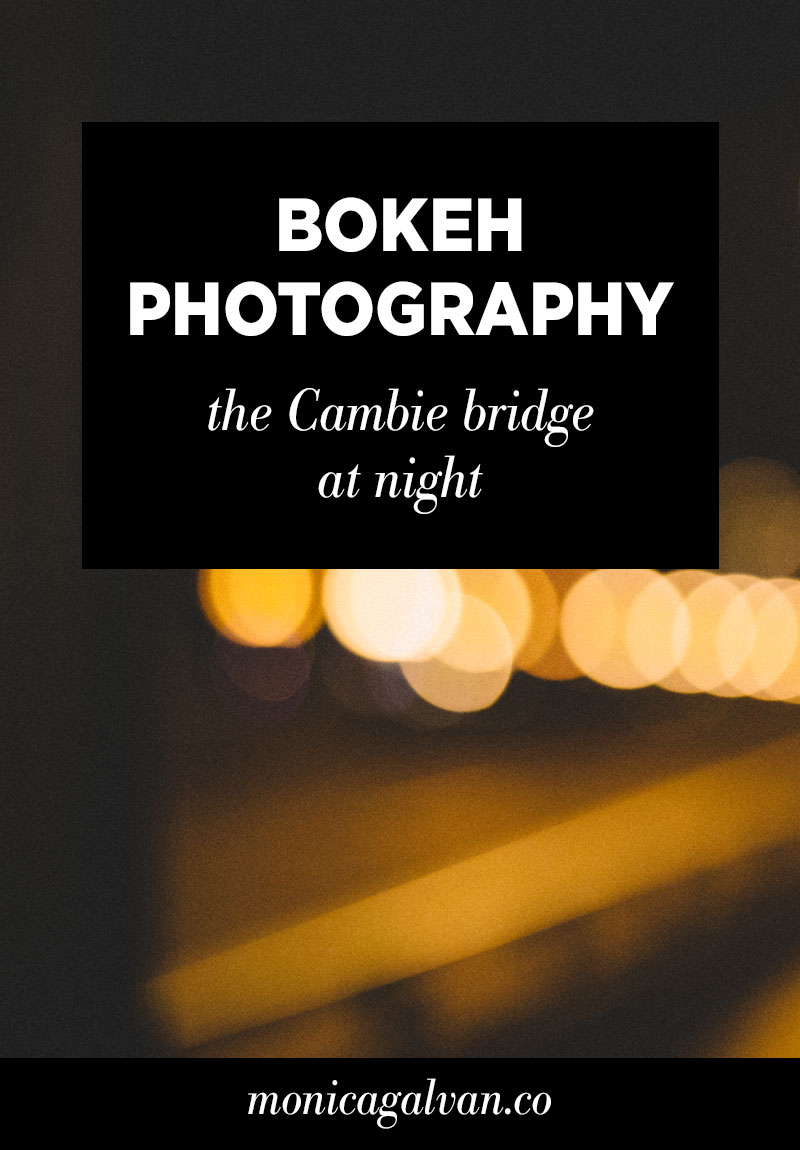 Bokeh Photography: The Cambie Bridge at Night