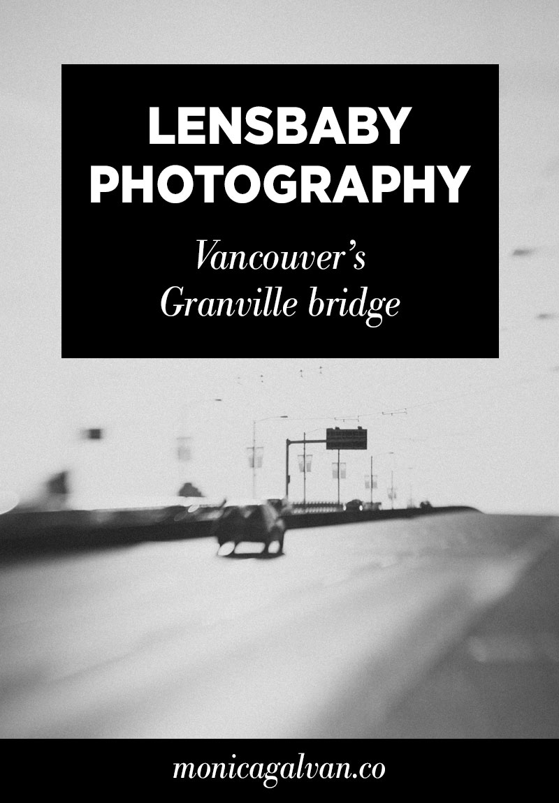 Lensbaby Photography: Vancouver's Granville Bridge