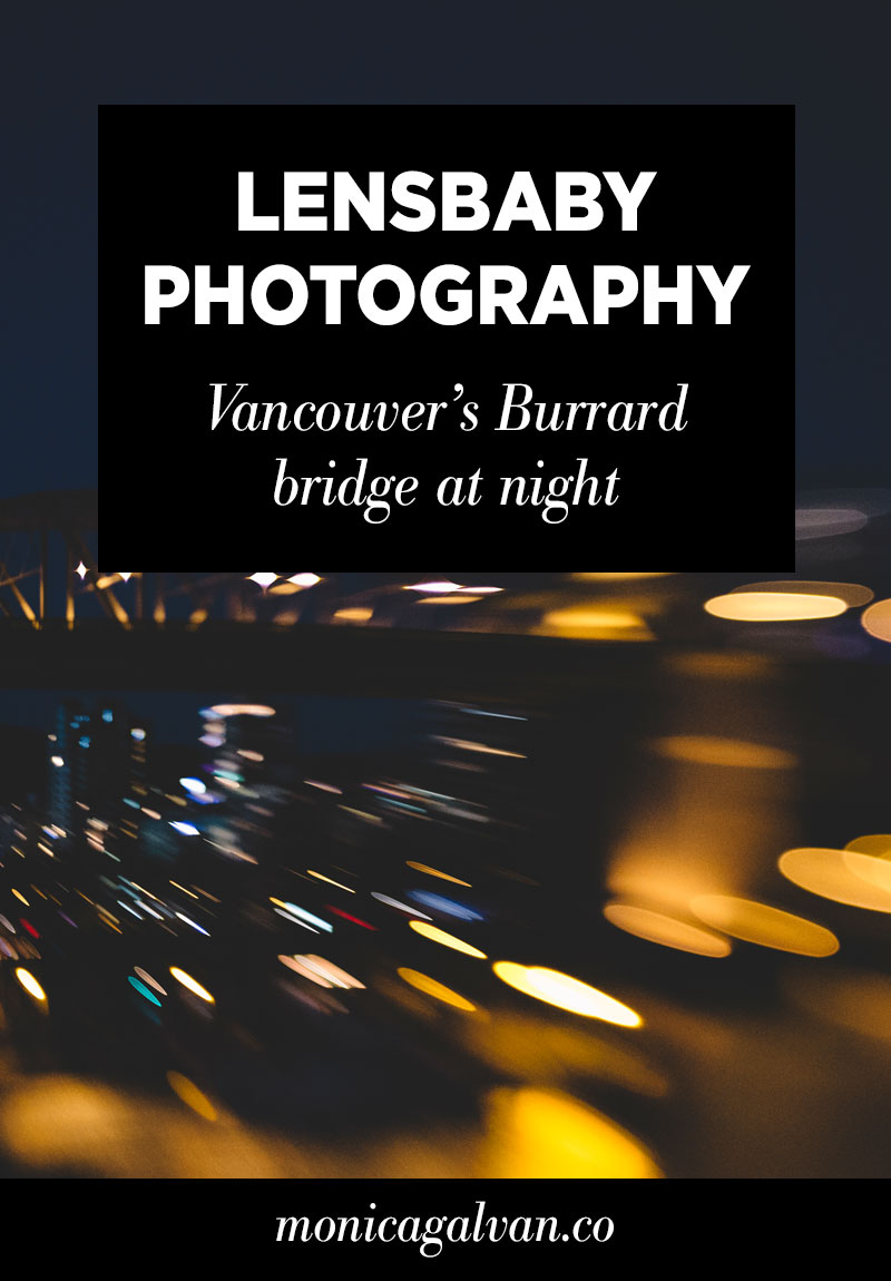 Lensbaby Photography: Vancouver's Burrard Bridge at Night