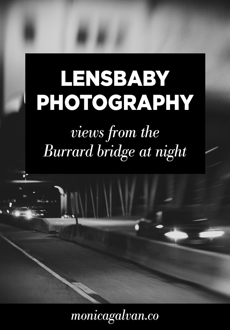 Lensbaby Photography: Views from Vancouver's Burrard Bridge at Night