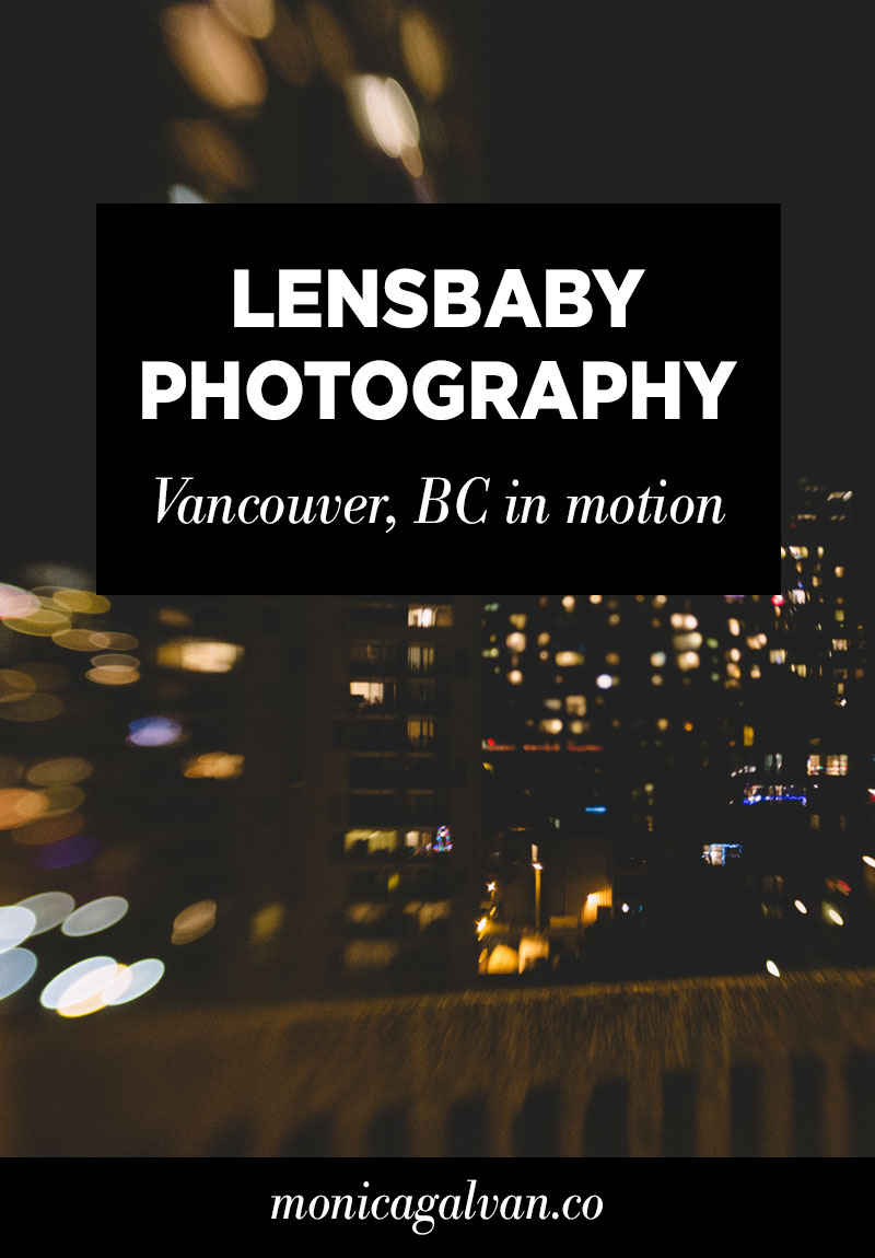 Lensbaby Photography: Vancouver, BC in Motion