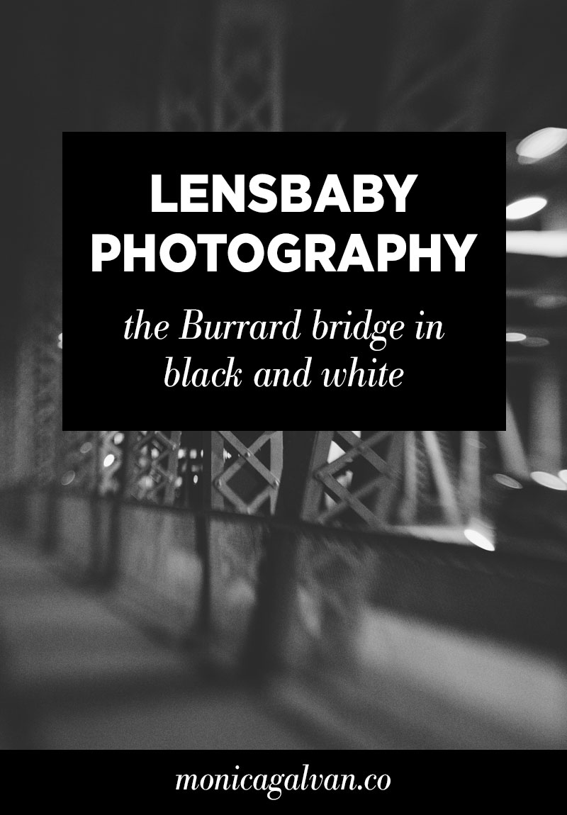 Lensbaby Photography: The Burrard Bridge in Black and White