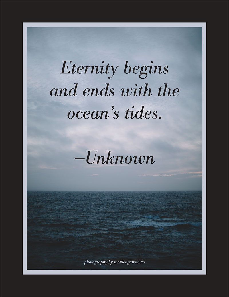 Eternity begins and ends with the ocean's tides quote
