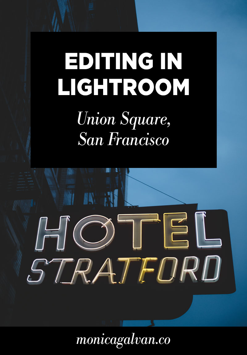 Raw and Unedited: Editing in Lightroom (San Francisco's Union Square)