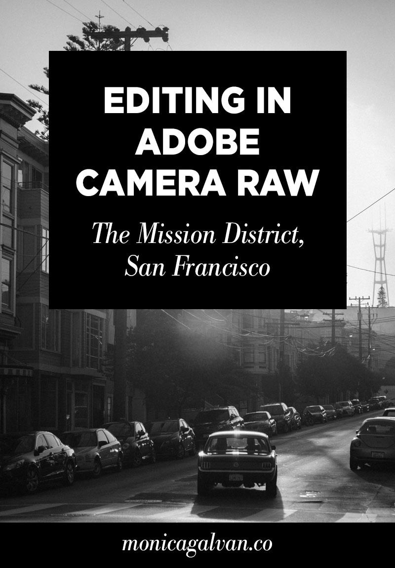 The Mission, San Francisco: Editing in Adobe Camera Raw