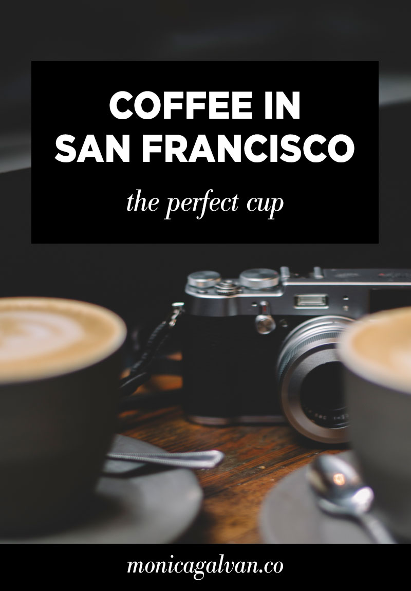 The Perfect Cup of Coffee in San Francisco