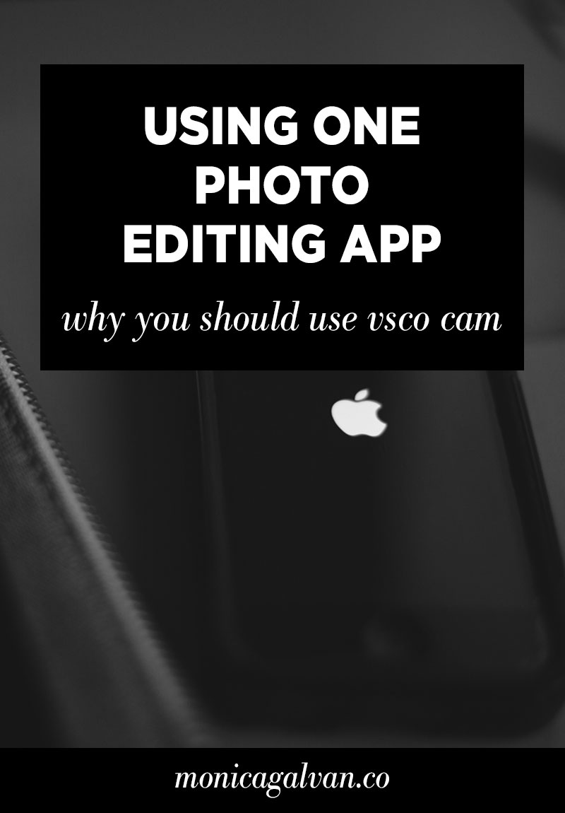 Using One Photo Editing App: Why You Should Use VSCO Cam