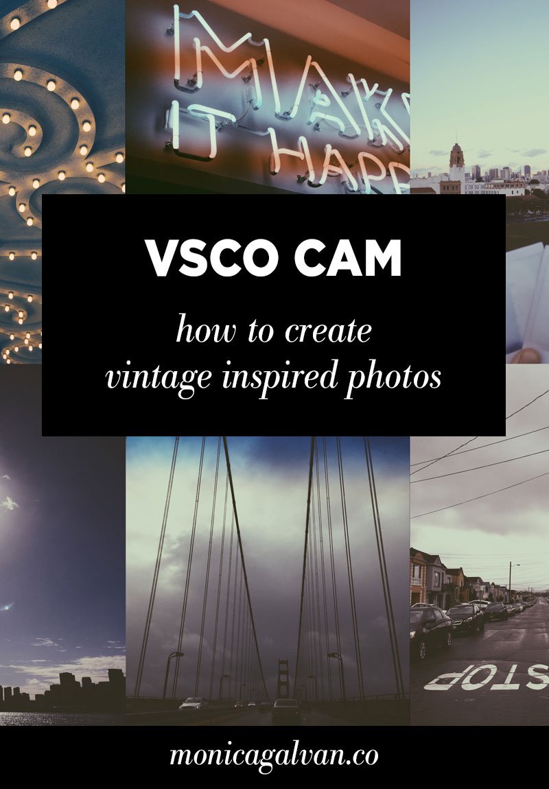 How to Create Vintage Inspired Photos with VSCO — Monica Galvan