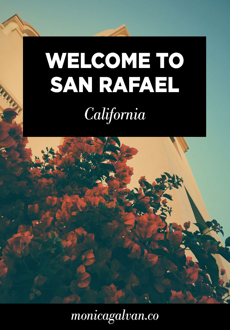 Welcome to San Rafael, California