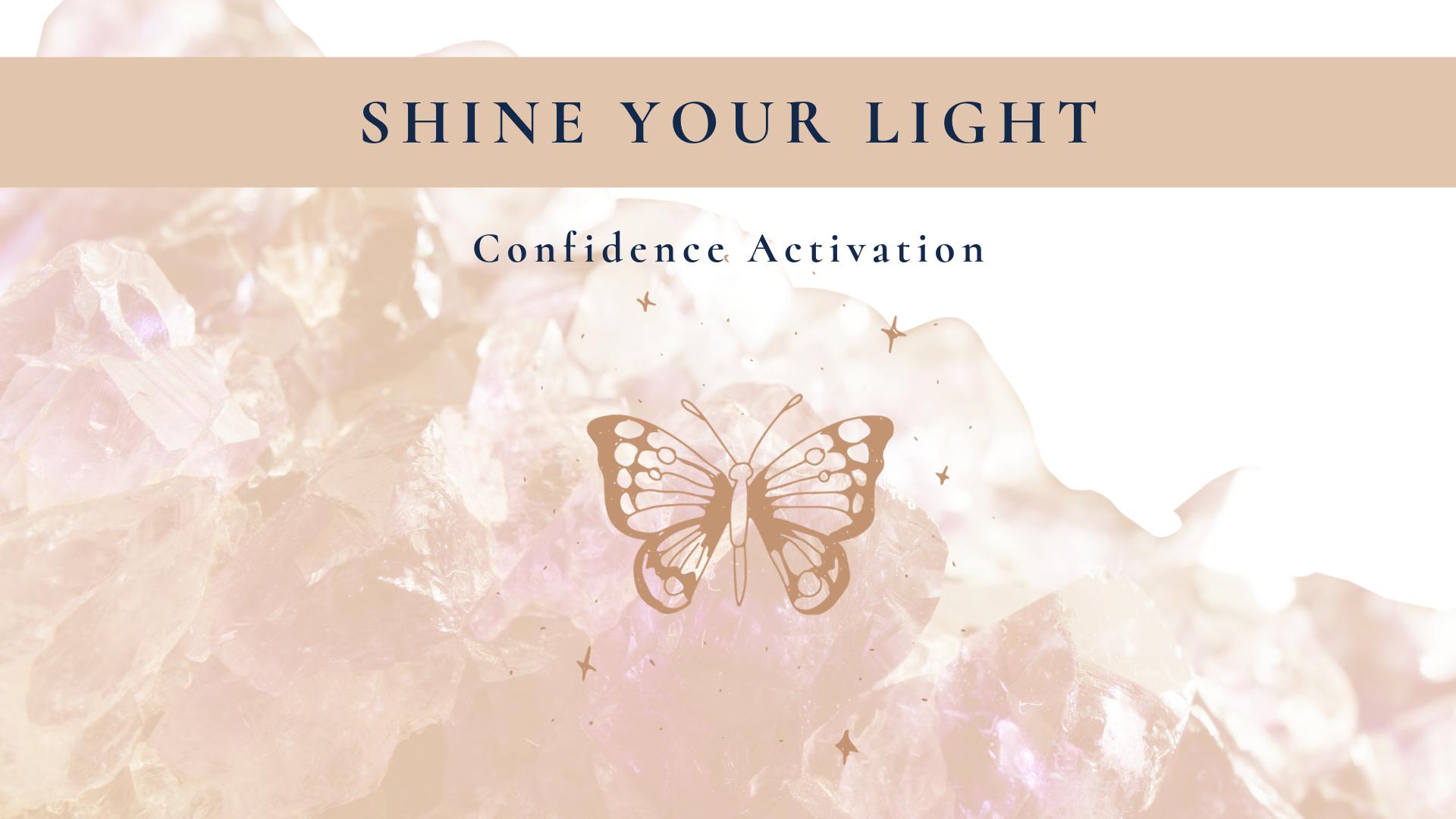 ShineYourLightConfidenceActivation.png