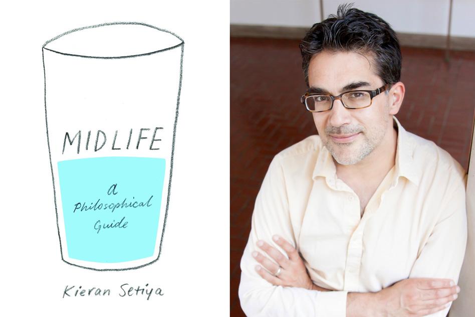 Kieran Setiya Midlife: A Philosophical Guide