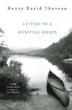 Letters to a Spiritual Seeker - Henry David Thoreau