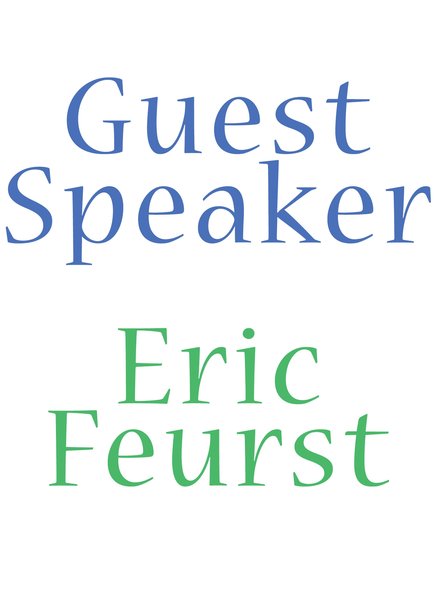 Guest Speaker Eric Feurst.jpg
